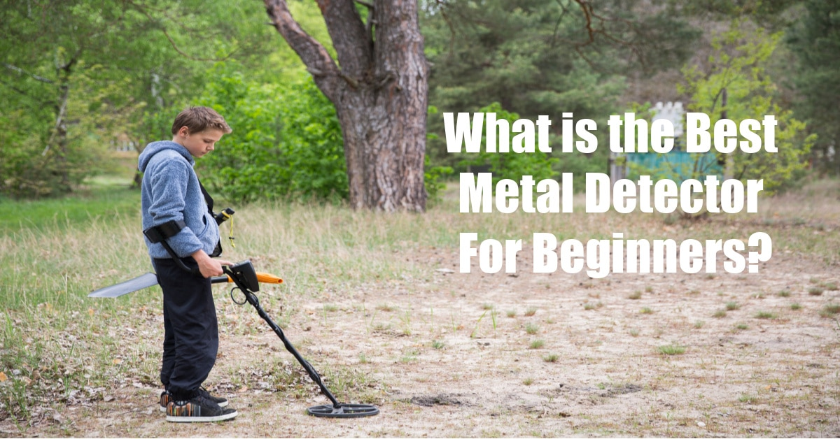 Boy metal detecting with the words what is the best metal detector for beginners on the right hand side.
