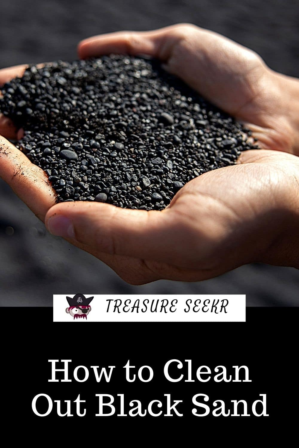 How to Clean Out Black Sand