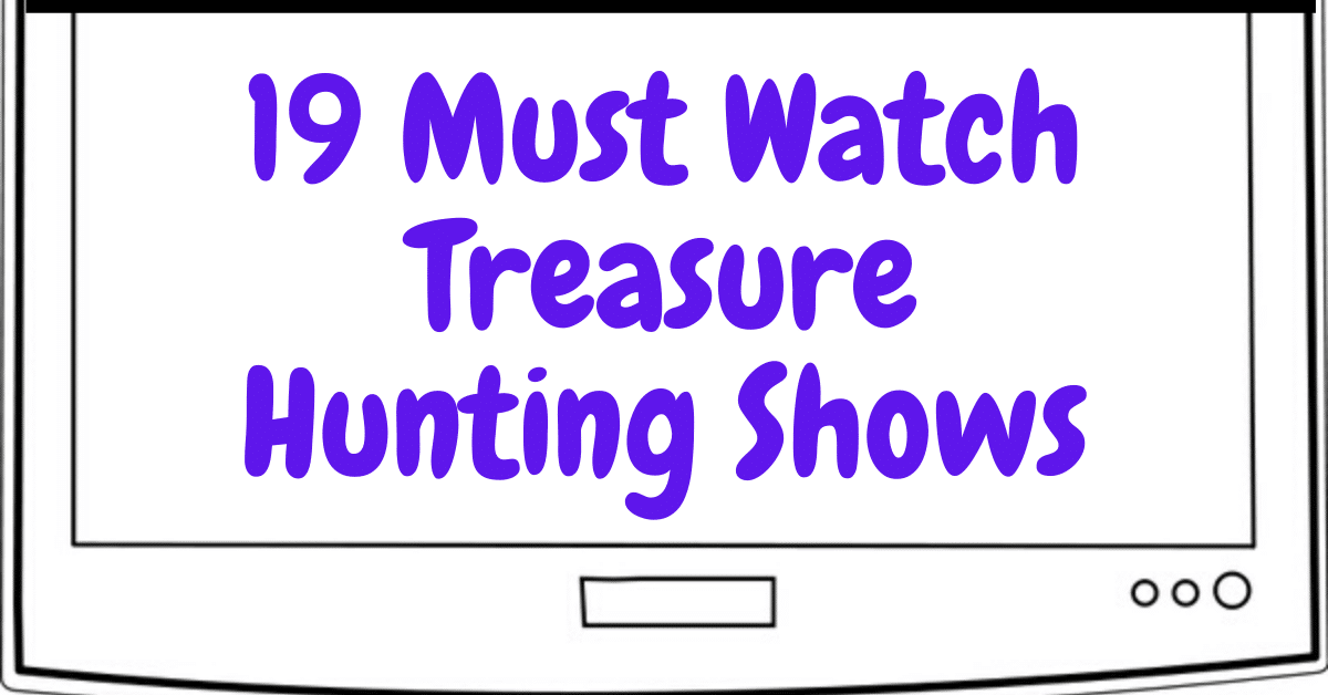 19 must watch treasure hunting shows.