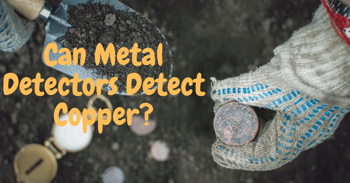 Copper coin dug up from dirt with shovel with the words can metal detectors detect copper?