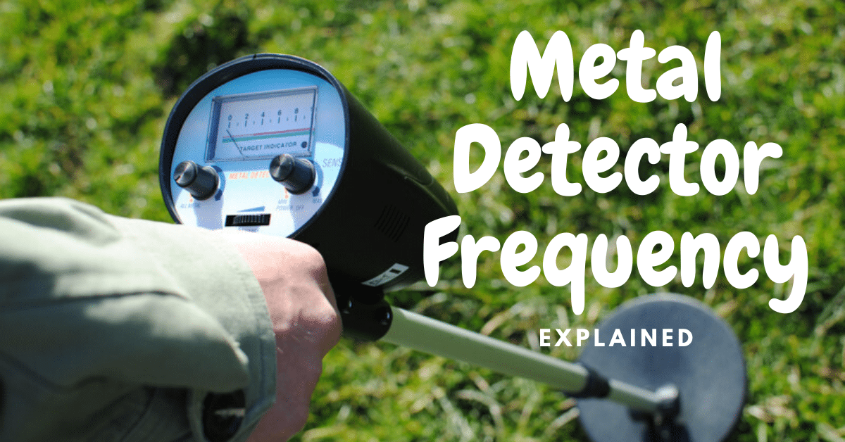 Metal detector frequency explained.