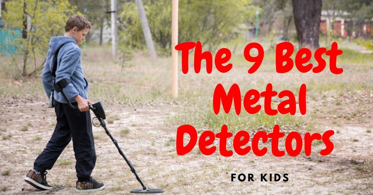 Boy metal detecting and the words the 9 best metal detectors for kids.