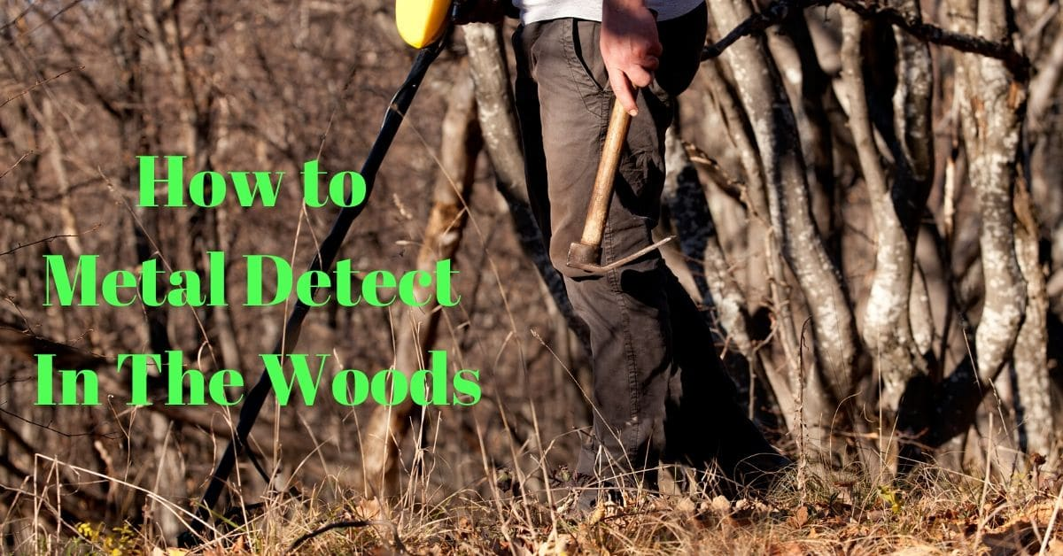 Person metal detecting in the woods holding a pick ax and the words How to metal detect in the woods