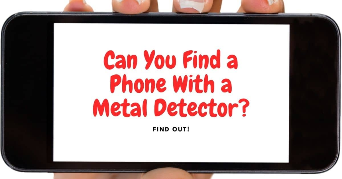 Woman holding a cell phone and the words can you find a phone with a metal detector.