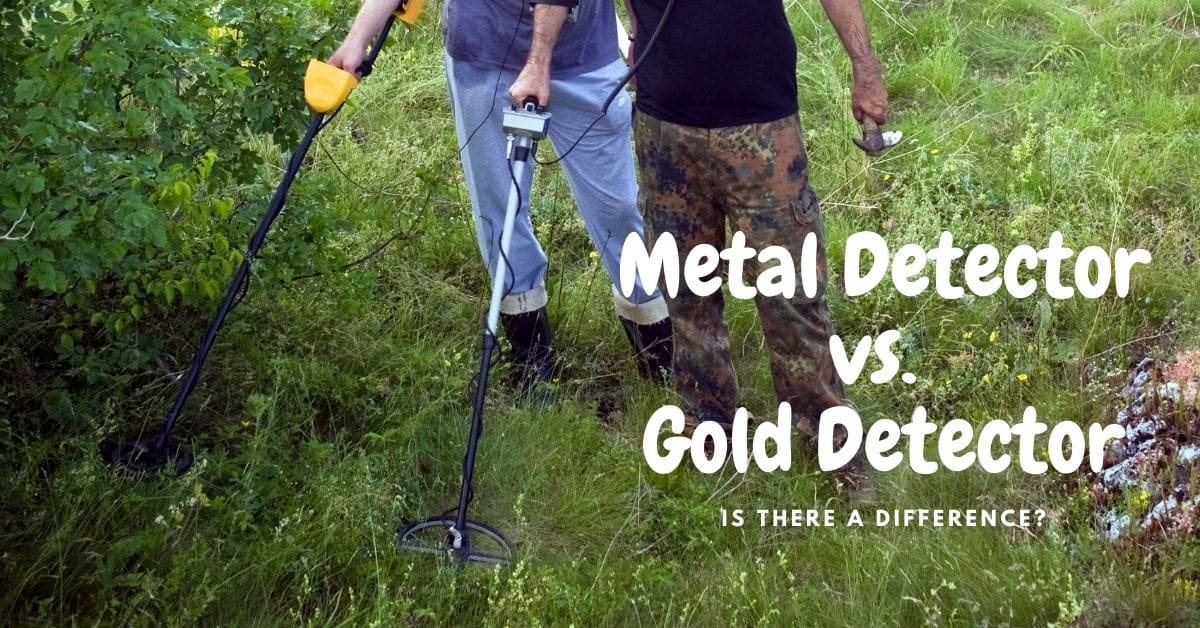 Two men metal detecting and the words metal detector vs gold detector. Is there a difference?