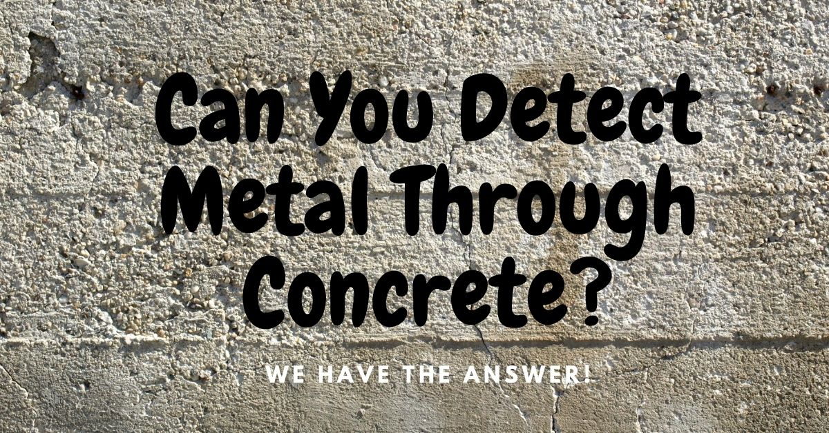 A wall of concrete and the words can you detect metal through concrete? We have the answer.