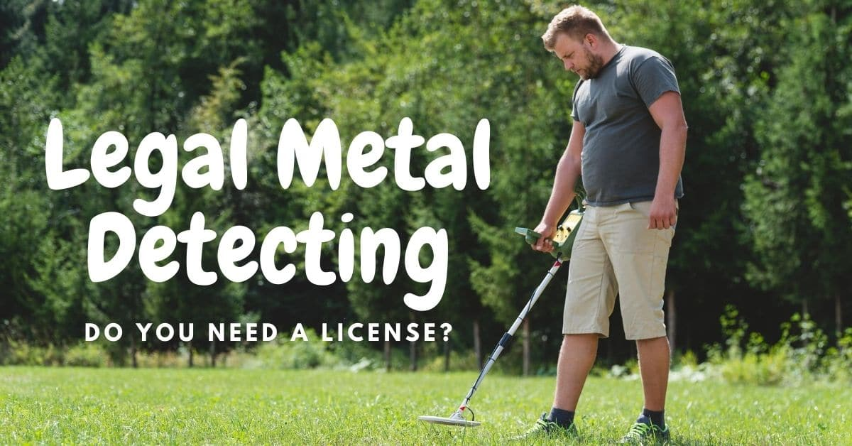 Man metal detecting and the words legal metal detecting do you need a license.