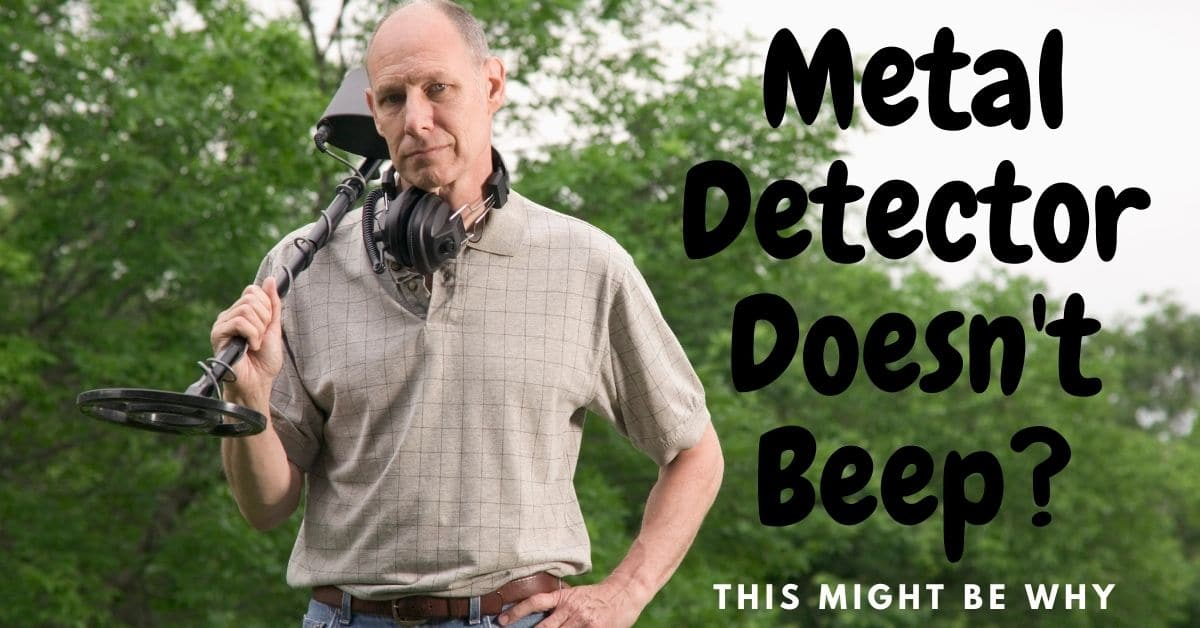 Man with a metal detector and the words metal detector doesn't beep? This might be why.