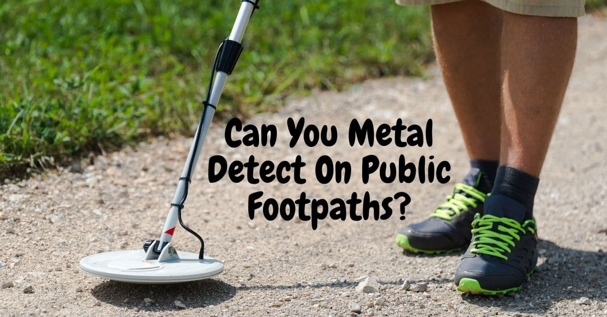 Man metal detecting and the words can you metal detect on public footpaths.
