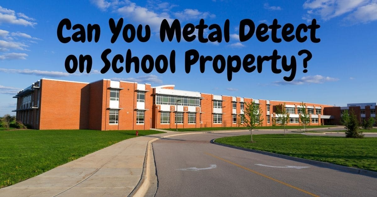 A school and the words can you metal detect on school property.