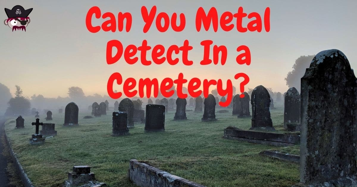 An old cemetery and the words Can you metal detect in a cemetery?