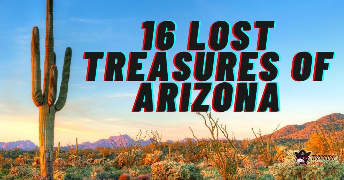 Arizona desert and the words 16 lost Treasures of Arizona