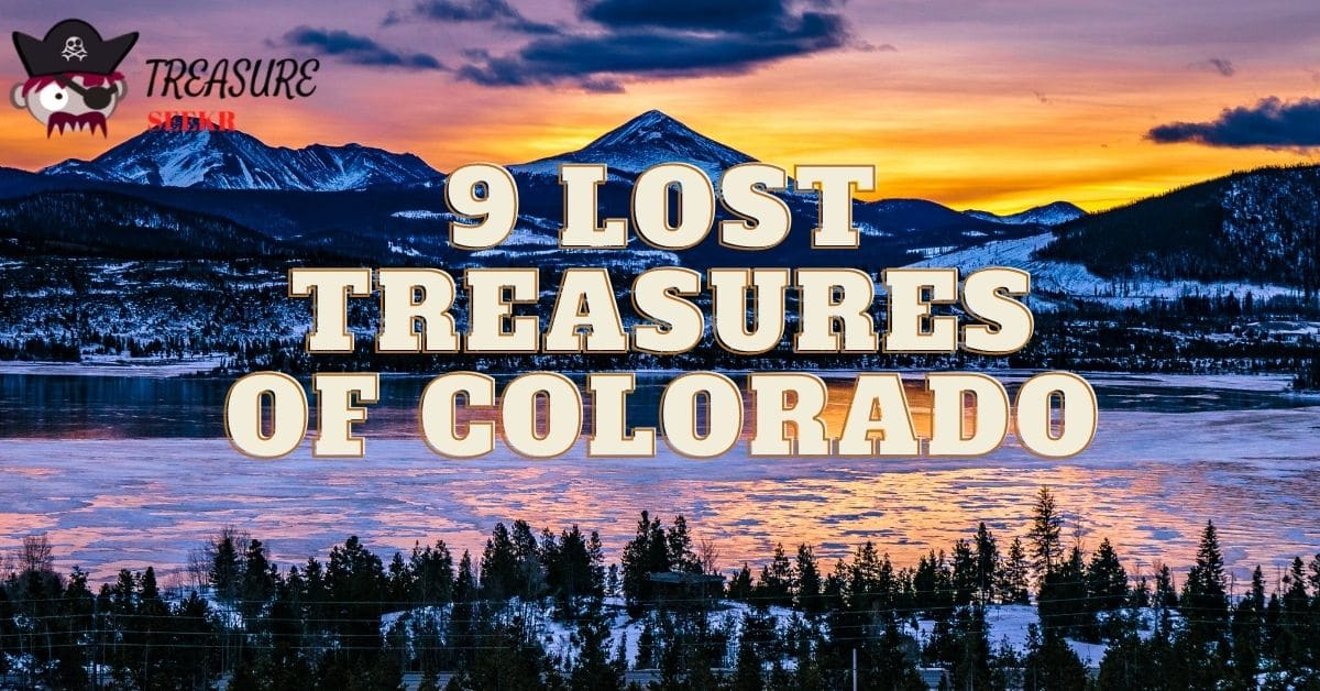 9 Lost Treasures of Colorado