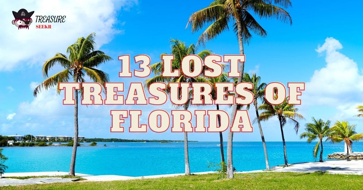 Picture of palm trees and the words 13 lost treasures of florida.