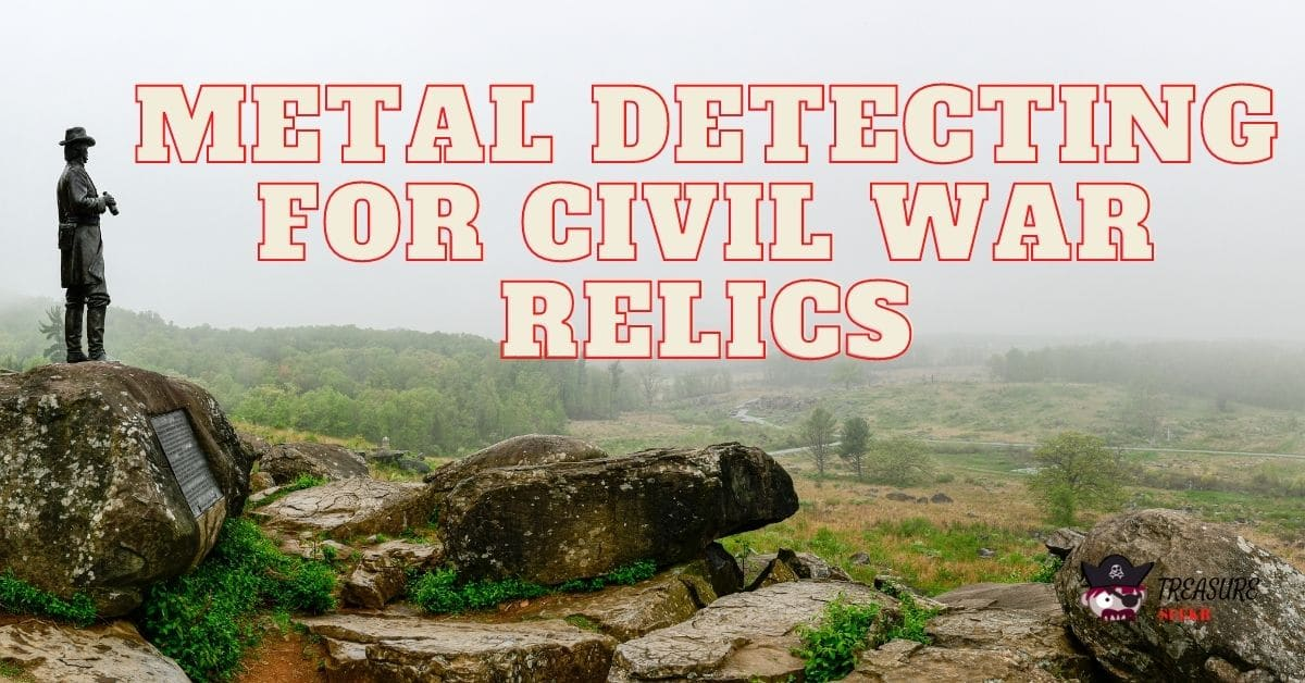Civil War Battlefield and the words metal detecting for civil war relics.