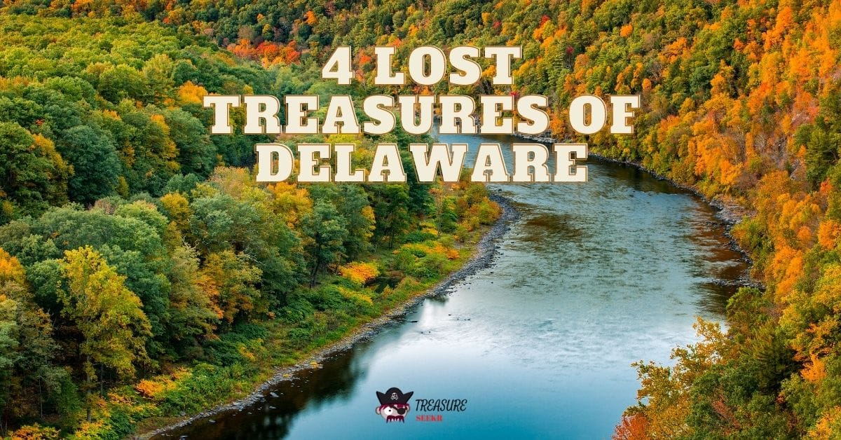 Image of a river and forest in Delaware with the words lost treasures of Delaware