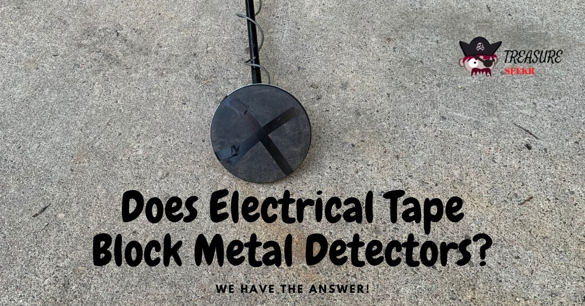 Metal Detector search coil with electrical tape on it - Does Electrical Tape Block Metal Detectors?