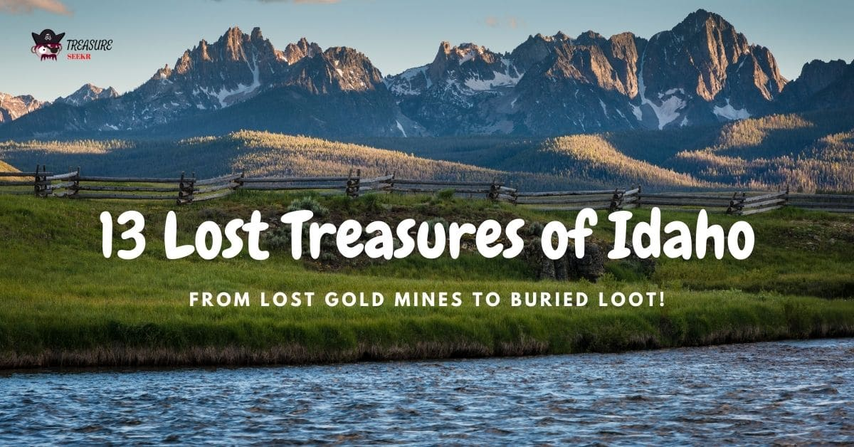 Mountains, river and grass field and the words 13 Lost Treasures of Idaho