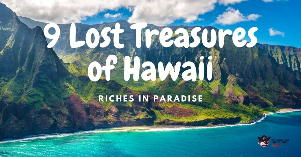 Picture of Hawaii and the words 9 Lost Treasures of Hawaii